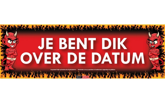 SD sticker Je bent dik over de datum